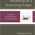 Ebook 978-1442263505 Marketing on a Shoestring Budget: A Guide for Small Museums and Historic Sit
