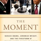 Ebook 978-1442219977 The Moment: Barack Obama, Jeremiah Wright, and the Firestorm at Trinity Unit