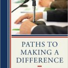 Ebook 978-1442213074 Paths to Making a Difference: Leading in Government
