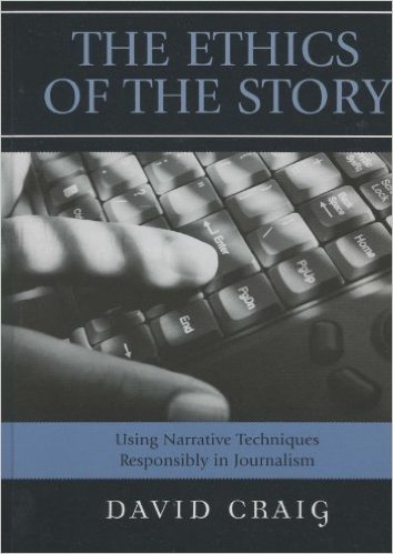 Ebook 978-0742537767 The Ethics of the Story: Using Narrative Techniques Responsibly in Journalis