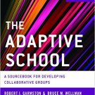 Ebook 978-1442223639 The Adaptive School: A Sourcebook for Developing Collaborative Groups (Chris
