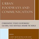 Ebook 978-1442266421 Urban Foodways and Communication: Ethnographic Studies in Intangible Cultura