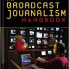 Ebook 978-0742525061 The Broadcast Journalism Handbook: A Television News Survival Guide