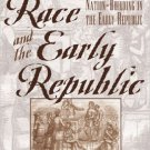 Ebook 978-0742521315 Race and the Early Republic: Racial Consciousness and Nation-Building in the