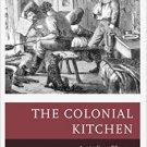 Ebook 978-1442249813 The Colonial Kitchen: Australia 1788-1901 (Historic Kitchens)