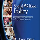 Ebook 978-1412971034 Social Welfare Policy: Regulation and Resistance Among People of Color