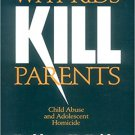 Ebook 978-0803970601 Why Kids Kill Parents: Child Abuse and Adolescent Homicide