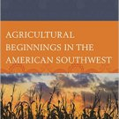 Ebook 978-0759121713 Agricultural Beginnings in the American Southwest (Issues in Southwest Archa