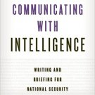 Ebook 978-1442226616 Communicating with Intelligence: Writing and Briefing for National Security