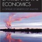 Ebook 978-0742546998 Environmental Economics: A Critique of Benefit-Cost Analysis