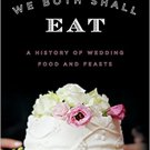 Ebook 978-1442257139 As Long As We Both Shall Eat: A History of Wedding Food and Feasts (Rowman &