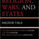 Ebook 978-1442223066 Against Religion, Wars, and States: The Case for Enlightenment Atheism, Just