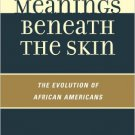 Ebook 978-1442213104 Meanings Beneath the Skin: The Evolution of African-Americans
