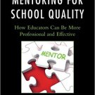Ebook 978-1475818000 Mentoring for School Quality: How Educators Can Be More Professional and Eff