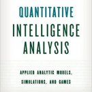 Ebook 978-1442235861 Quantitative Intelligence Analysis: Applied Analytic Models, Simulations, an