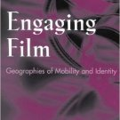 Ebook 978-0742508842 Engaging Film: Geographies of Mobility and Identity