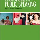 Ebook 978-1452299518 A Student Workbook for Public Speaking: Speak From the Heart