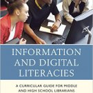 Ebook 978-1442239807 Information and Digital Literacies: A Curricular Guide for Middle and High S