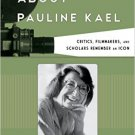 Ebook 978-1442254596 Talking about Pauline Kael: Critics, Filmmakers, and Scholars Remember an Ic