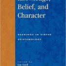 Ebook 978-0847696536 Knowledge, Belief, and Character: Readings in Contemporary Virtue Epistemolo