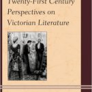 Ebook 978-1442232334 Twenty-First Century Perspectives on Victorian Literature
