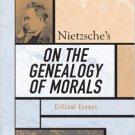 Ebook 978-0742542631 Nietzsche's On the Genealogy of Morals: Critical Essays (Critical Essays on