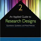 Ebook 978-1483317274 An Applied Guide to Research Designs: Quantitative, Qualitative, and Mixed M
