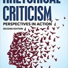 Ebook 978-1442252714 Rhetorical Criticism: Perspectives in Action (Communication, Media, and Poli