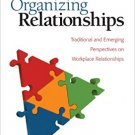 Ebook 978-1412957977 Organizing Relationships: Traditional and Emerging Perspectives on Workplace