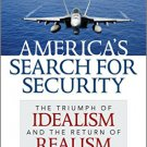 Ebook 978-1442225626 America's Search for Security: The Triumph of Idealism and the Return of Rea