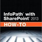 Ebook 978-0672336942 InfoPath with SharePoint 2013 How-To