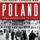 Ebook 978-1442226647 The Great Powers and Poland: From Versailles to Yalta