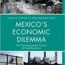 Ebook 978-0742556607 Mexico's Economic Dilemma: The Developmental Failure of Neoliberalism (Criti