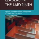 Ebook 978-0275997922 Leaders in the Labyrinth: College Presidents and the Battlegrounds of Creeds