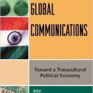 Ebook 978-0742540453 Global Communications: Toward a Transcultural Political Economy (Critical Me