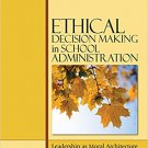 Ebook 978-1412952156 Ethical Decision Making in School Administration: Leadership as Moral Archit