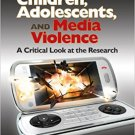 Ebook 978-1412996426 Children, Adolescents, and Media Violence: A Critical Look at the Research