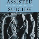 Ebook 978-0742517240 Physician-Assisted Suicide: The Anatomy of a Constitutional Law Issue