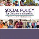 Ebook 978-1483344553 Social Policy for Children and Families: A Risk and Resilience Perspective