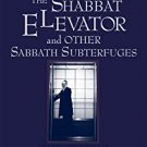 Ebook 978-0742516700 The Shabbat Elevator and other Sabbath Subterfuges: An Unorthodox Essay on C