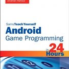 Ebook 978-0672336041 Sams Teach Yourself Android Game Programming in 24 Hours (Sams Teach Yoursel