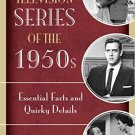 Ebook 978-1442261037 Television Series of the 1950s: Essential Facts and Quirky Details