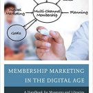 Ebook 978-1442259812 Membership Marketing in the Digital Age: A Handbook for Museums and Librarie