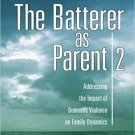 Ebook 978-1412972055 The Batterer as Parent: Addressing the Impact of Domestic Violence on Family