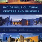 Ebook 978-1442264069 Indigenous Cultural Centers and Museums: An Illustrated International Survey