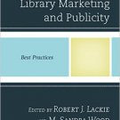 Ebook 978-1442254206 Creative Library Marketing and Publicity: Best Practices (Best Practices in