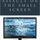 Ebook 978-1442253971 Assault on the Small Screen: Representations of Sexual Violence on Prime Tim