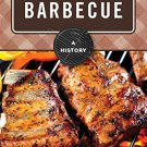 Ebook 978-1442227538 Barbecue: A History (The Meals Series)