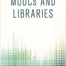 Ebook 978-1442252936 MOOCs and Libraries (Library Technology Essentials)