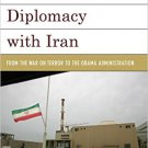 Ebook 978-1442252110 U.S. Nuclear Diplomacy with Iran: From the War on Terror to the Obama Admini